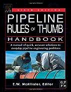 Pipeline Rules of Thumb Handbook, Sixth…