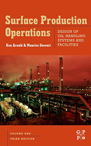 surface-production-operations-volume-1-third-edition-design-of-oil-handling-systems-and-facilities