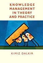 Knowledge Management in Theory and Practice…