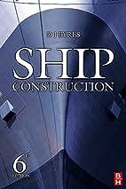 Ship Construction, Sixth Edition by David J…