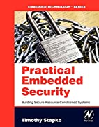 Practical Embedded Security: Building Secure…