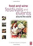 Hall, C. Michael: Food and Wine Festivals and Events Around the World: Development, Management and Markets