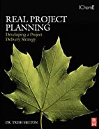 Real Project Planning: Developing a Project…