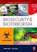 Biosecurity and Bioterrorism: Containing and…