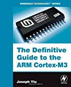 The Definitive Guide to the ARM Cortex-M3…