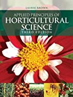 Applied Principles of Horticultural Science,…