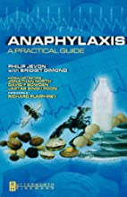 Anaphylaxis: A Practical Guide by Philip…