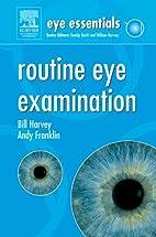 Eye Essentials: Routine Eye Examination by…