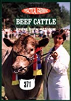 Beef cattle : breeding, feeding and showing…