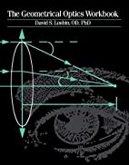 The Geometrical Optics Workbook, 1e by David…