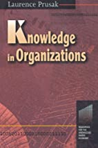 Knowledge in Organizations by Laurence…
