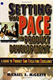 McGrath, Michael E.: Setting the Pace in Product Development: A Guide to Product and Cycle-Time Excellence