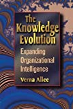 Allee, Verna: The Knowledge Evolution: Expanding Organizational Intelligence
