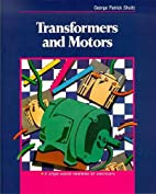 Transformers and Motors by George Patrick…