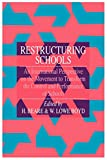 Beare, Hedley: Restructuring Schools: An International Perspective on the Movement to Transform the Control and Performance of Schools