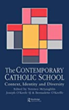 The contemporary Catholic school : context,…