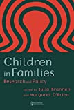 Brannen, Julia: Children In Families: Research And Policy