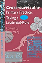 Cross-Curricular Primary Practice: Taking a…