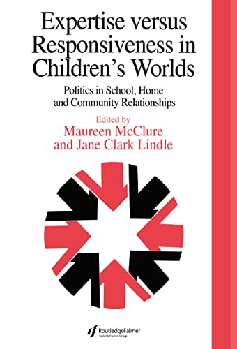expertise-versus-responsiveness-in-childrens-worlds-politics-in-school-home-and-community-relationships-education-policy-perspectives