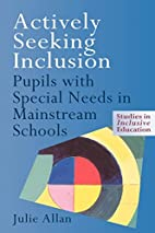 Actively Seeking Inclusion: Pupils with…