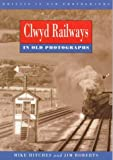 Hitches, Mike: Clwyd Railways in Old Photographs (Britain in Old Photographs)