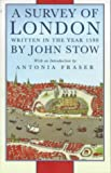 Stow, John: A Survey of London: Written in the Year 1598