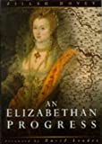 Dovey, Zillah M.: An Elizabethan Progress