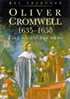 Oliver Cromwell: King in All but Name,…