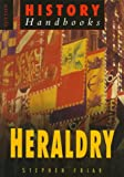 Friar, Stephen: Heraldry: For the Local Historian and Genealogist