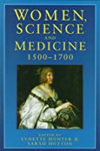 Women, Science and Medicine, 1500-1700:…