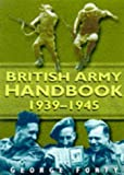 Forty, George: The British Army Handbook 1939-1945