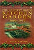 Leeds Symposium on Food History 1995): The Country House Kitchen Garden 1600-1950: How Produce Was Grown and How It Was Used