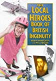 Hart-Davis, Adam: The Local Heroes: Book of British Ingenuity