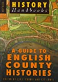 Currie, C. R. J.: A Guide to English Country Histories