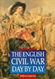 Emberton, Wilfrid: The English Civil War : Day-by-Day