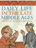 Britnell, Richard: Daily Life in the Late Middle Ages