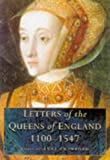 Crawford, Anne: Letters of the Queens of England 1100-1547