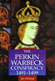 Arthurson, Ian: The Perkin Warbeck Conspiracy, 1491-1499