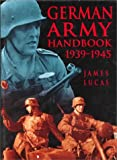 Lucas, James: The German Army Handbook