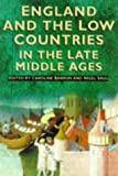 Saul, Nigel: England and the Low Countries in the Late Middle Ages