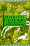 Ohlgren, Thomas H.: Medieval Outlaws: Ten Tales in Modern English