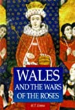Evans, H. T.: Wales &amp; Wars of Roses