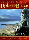 Young, Alan: In the Footsteps of Robert Bruce