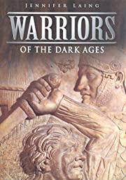 Warriors of the Dark Ages by Lloyd Laing