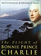 The Flight of Bonnie Prince Charlie by Hugh…