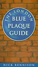 The London Blue Plaque Guide by Nick…