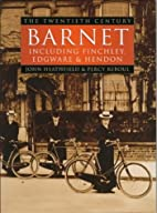 Barnet : the twentieth century : including…