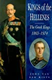Van Der Kiste, John: Kings of the Hellenes: The Greek Kings, 1863-1974