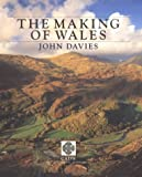Davies, John: The Making of Wales