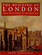 The Building of London: From the Conquest to…